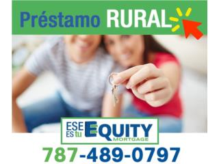 PRESTAMO RURAL HASTA 102% DE FINANCIAMIENTO  Puerto Rico Equity Mortgage